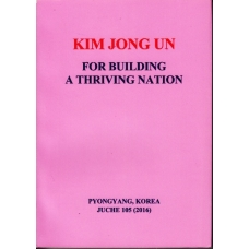 Kim Jong Un For Building a Thriving Nation