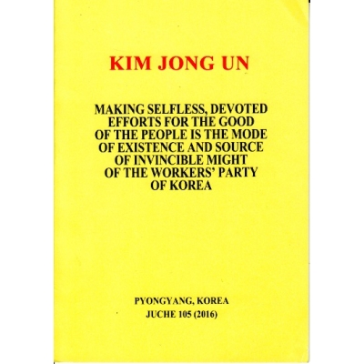 Kim Jong Un Making Selfless Devoted Efforts for the Good of the People Is the Mode of Existence and Source of Invincible Might for the Workers' Party of Korea