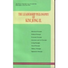 The Leadership Philosophy of Kim Jong Il