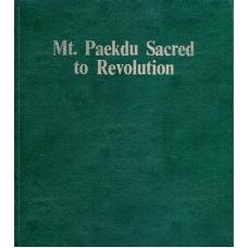 Mt. Paekdu Sacred to Revolution