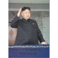 Supreme Leader Kim Jong Un in the Year 2012