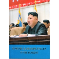 Supreme Leader Kim Jong Un in the Year 2013