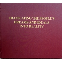 Translating the People's Dreams and Ideals into Reality