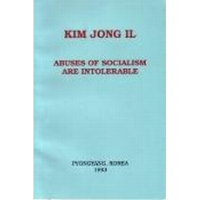 Kim Jong Il Abuses of Socialism Are Intolerable