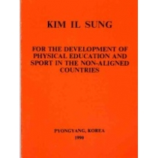 Kim Il Sung For the Development of Physical Education and Sports In the Non-Aligned Countries