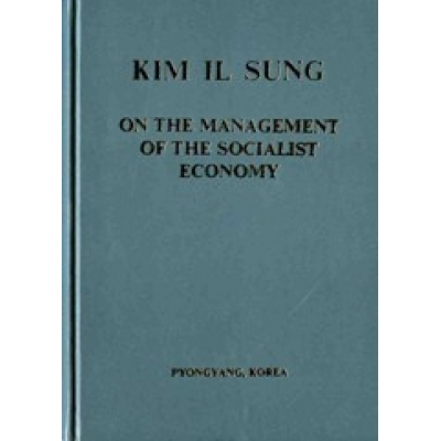 Kim Il Sung on the Management of the Socialist Economy
