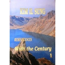 Kim Il Sung Reminiscences With the Century Vols 1-8