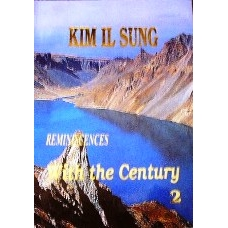 Kim Il Sung Reminiscences With the Century Vol 2