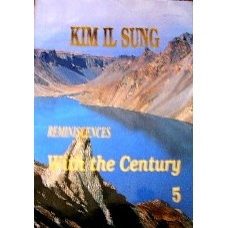 Kim Il Sung Reminiscences With the Century Vol 5