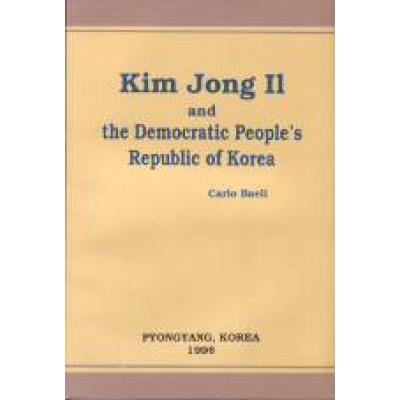 Kim Jong Il and the Democratic People's Republic of Korea