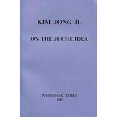 Kim Jong Il on the Juche Idea