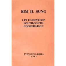 Kim Il Sung Let Us Develop South-South Cooperation
