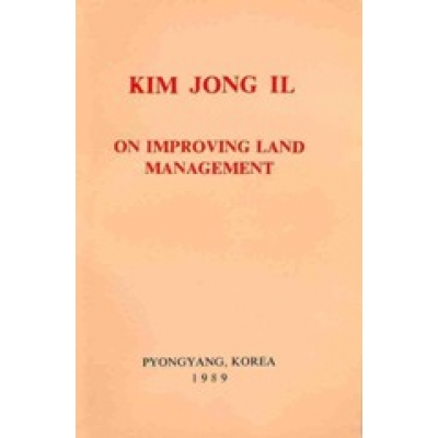 Kim Jong Il on Improving Land Management