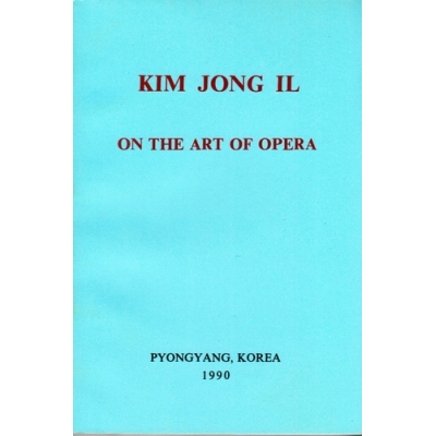 Kim Jong Il on the Art of Opera