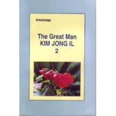 The Great Man Kim Jong Il Vol 2